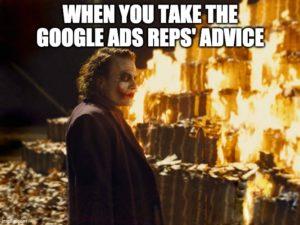 PPC meme fun: on Google Ads Reps' advice